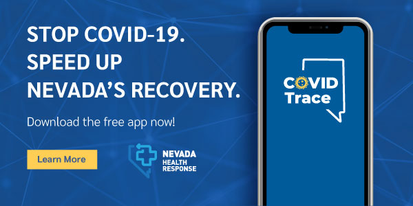 Stop COVID-19. Speed Up Nevada's  Recovery. Download the free app now.